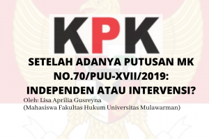 KPK Setelah Putusan Mahkamah Konstitusi: Independen atau Intervensi