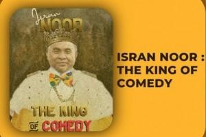 Isran Noor: The King Of Comedy