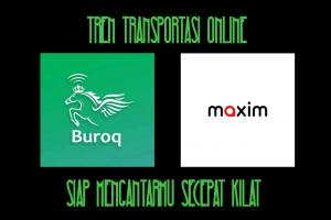 Buroq dan Maxim: Tren Transportasi Online
