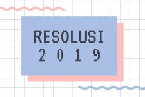 2019, Sambut dengan Resolusi Baru